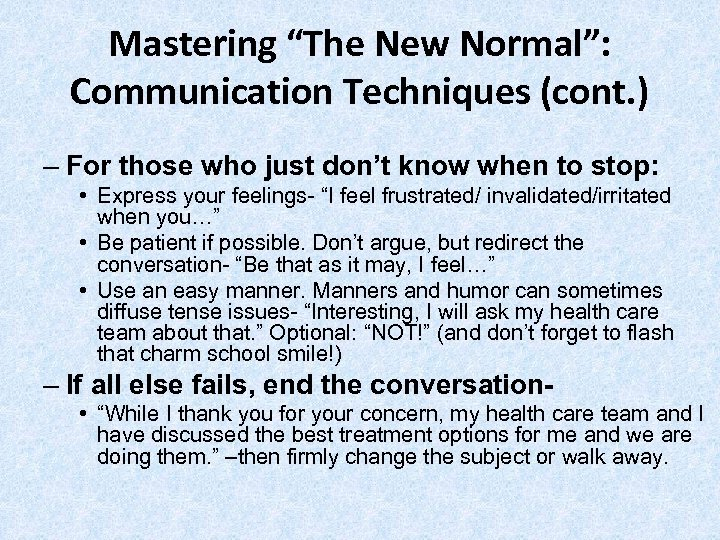 """Mastering """"The New Normal"""": Communication Techniques (cont. ) – For those who just don't"""