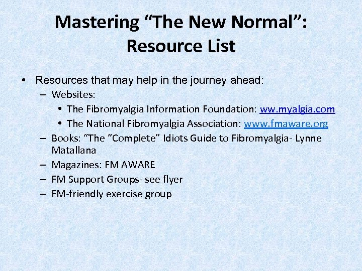 """Mastering """"The New Normal"""": Resource List • Resources that may help in the journey"""