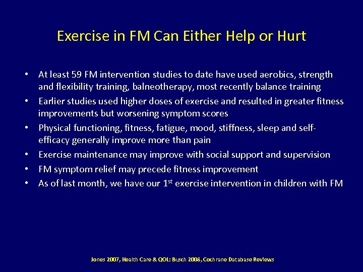 Exercise in FM Can Either Help or Hurt • At least 59 FM intervention