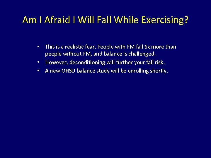 Am I Afraid I Will Fall While Exercising? • This is a realistic fear.