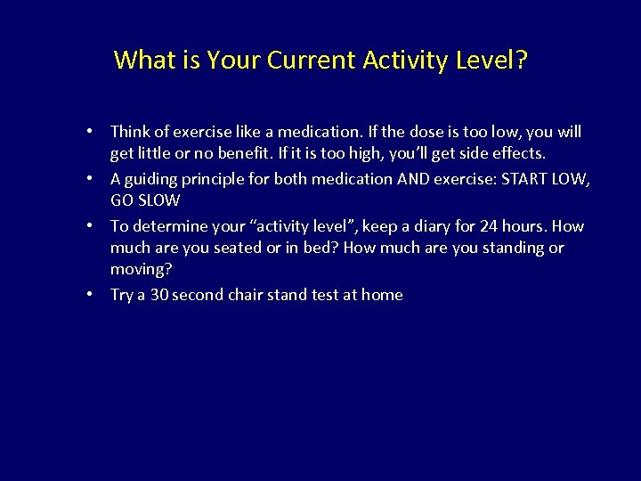 What is Your Current Activity Level? • Think of exercise like a medication. If