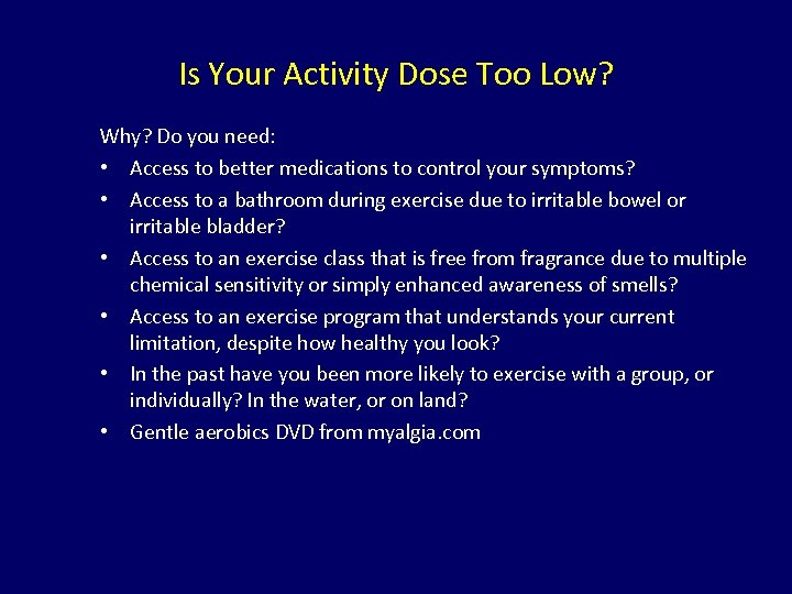 Is Your Activity Dose Too Low? Why? Do you need: • Access to better