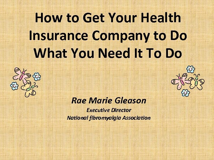 How to Get Your Health Insurance Company to Do What You Need It To