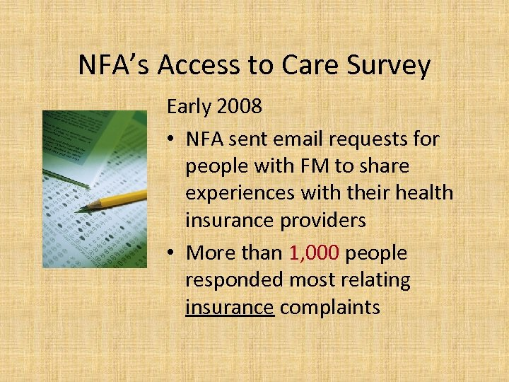 NFA's Access to Care Survey Early 2008 • NFA sent email requests for people