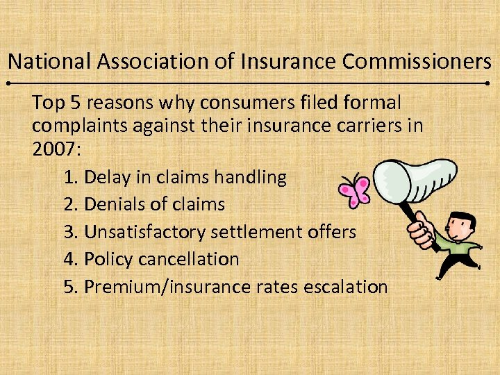 National Association of Insurance Commissioners Top 5 reasons why consumers filed formal complaints against