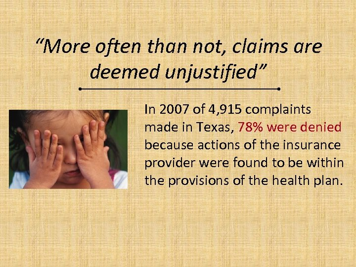 """""""More often than not, claims are deemed unjustified"""" In 2007 of 4, 915 complaints"""