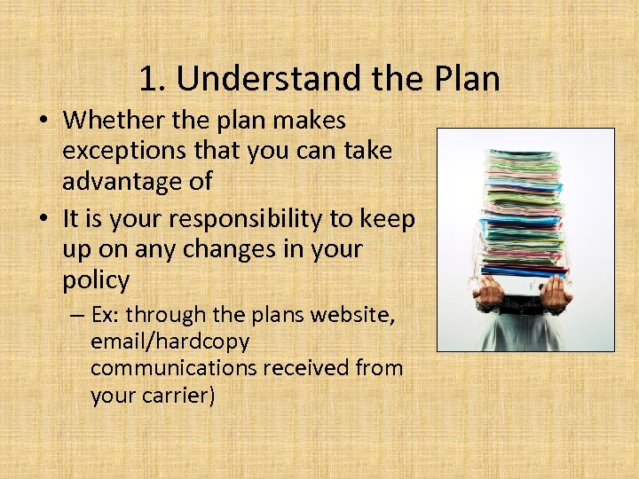 1. Understand the Plan • Whether the plan makes exceptions that you can take
