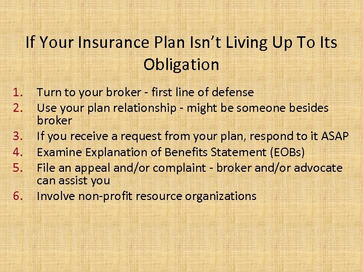 If Your Insurance Plan Isn't Living Up To Its Obligation 1. 2. 3. 4.