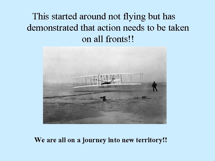 This started around not flying but has demonstrated that action needs to be taken