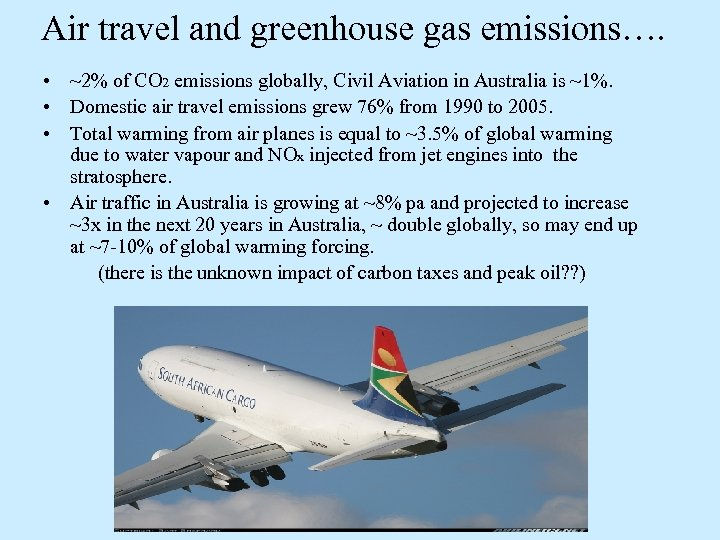 Air travel and greenhouse gas emissions…. • ~2% of CO 2 emissions globally, Civil