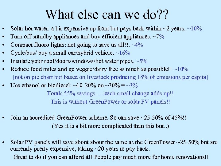 What else can we do? ? • • • Solar hot water: a bit