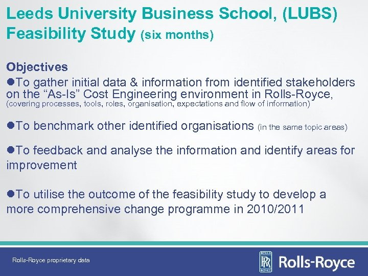 Leeds University Business School, (LUBS) Feasibility Study (six months) Objectives l. To gather initial