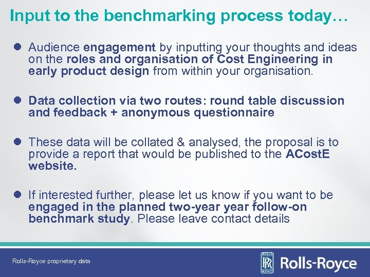Input to the benchmarking process today… l Audience engagement by inputting your thoughts and