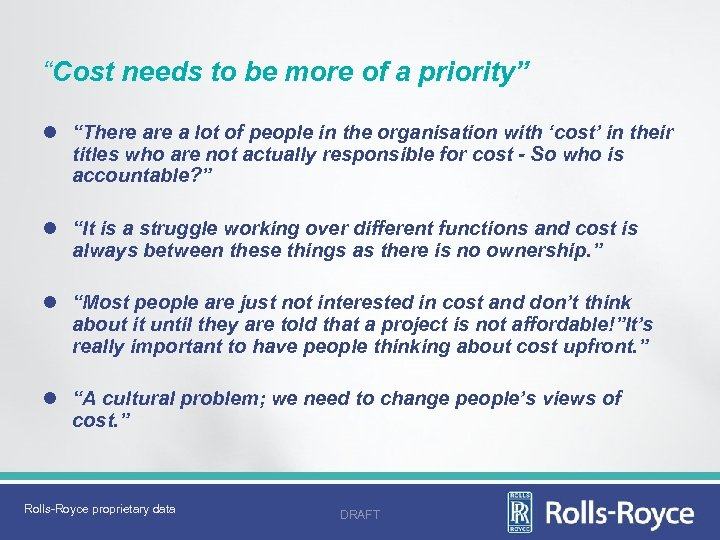 """Cost needs to be more of a priority"" l ""There a lot of people"