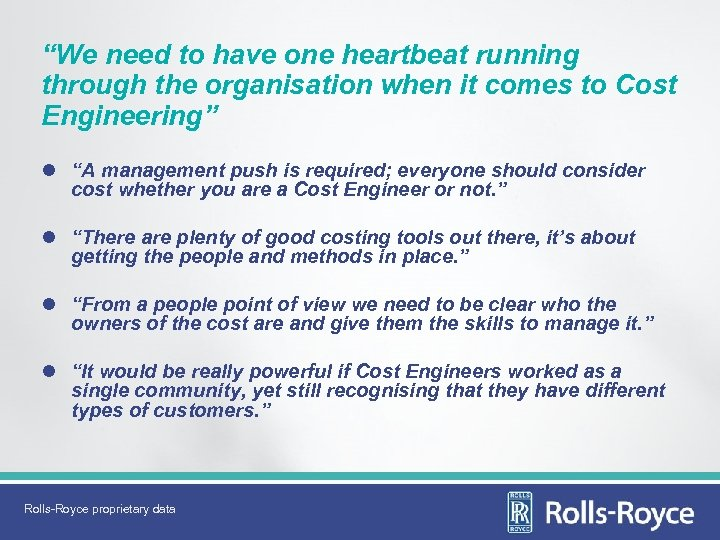 """We need to have one heartbeat running through the organisation when it comes to"