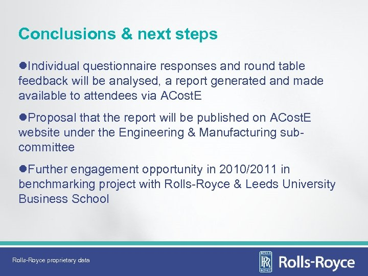 Conclusions & next steps l. Individual questionnaire responses and round table feedback will be