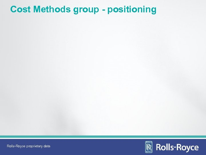 Cost Methods group - positioning Rolls-Royce proprietary data
