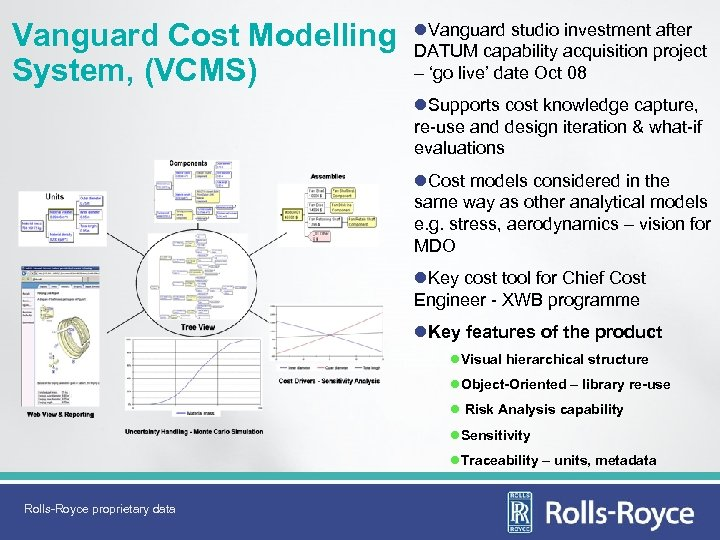 Vanguard Cost Modelling System, (VCMS) l. Vanguard studio investment after DATUM capability acquisition project