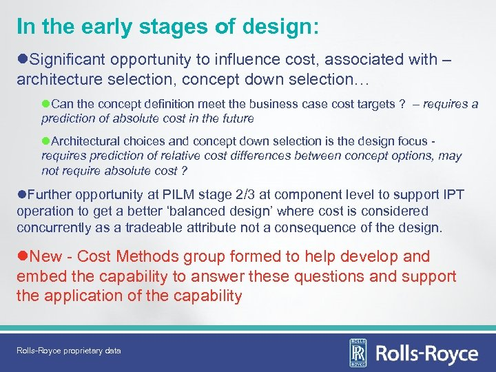 In the early stages of design: l. Significant opportunity to influence cost, associated with