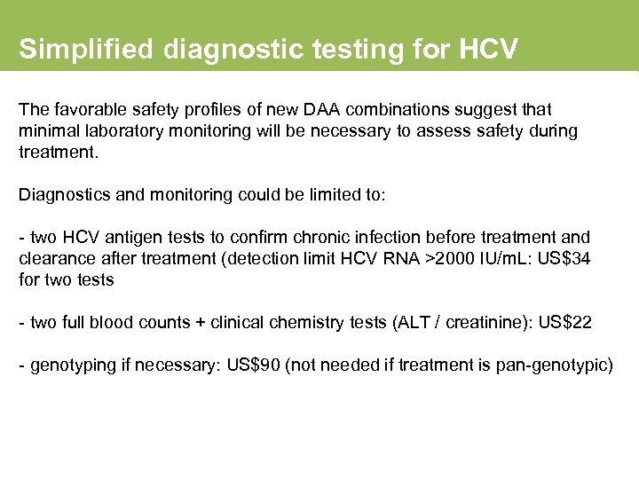 Simplified diagnostic testing for HCV The favorable safety profiles of new DAA combinations suggest