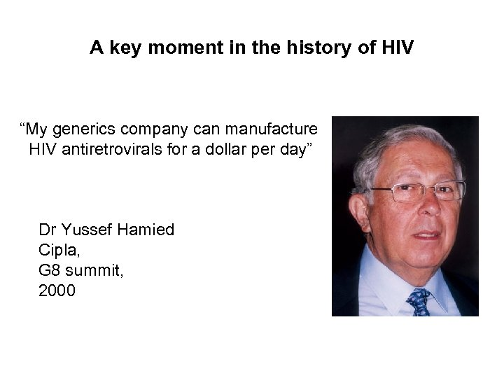 "A key moment in the history of HIV ""My generics company can manufacture HIV"