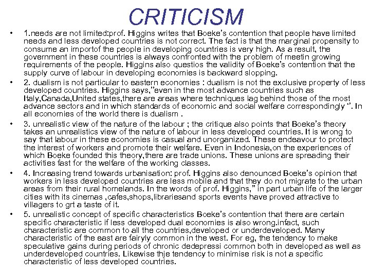 • • • CRITICISM 1. needs are not limited: prof. Higgins writes that