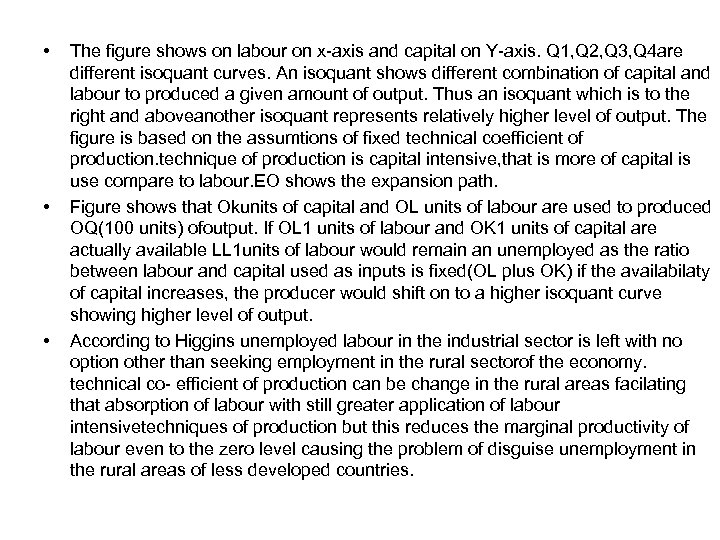 • • • The figure shows on labour on x-axis and capital on