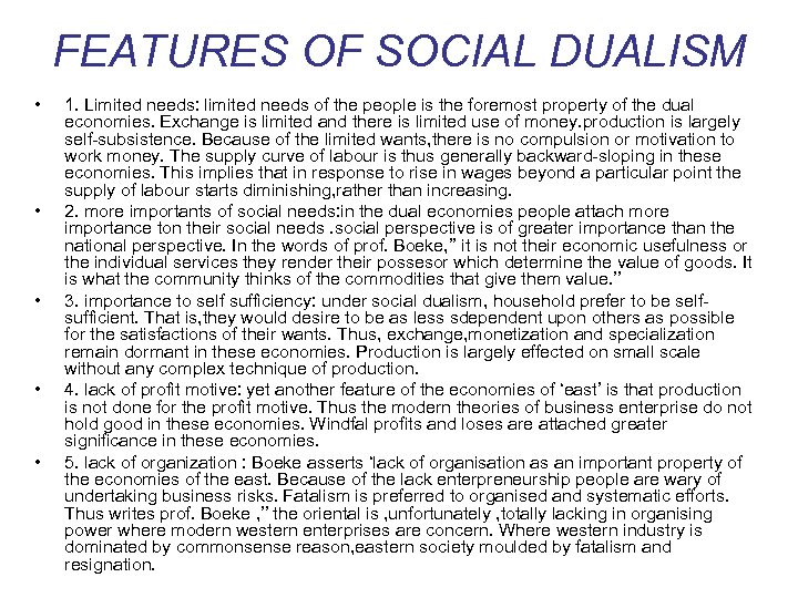 FEATURES OF SOCIAL DUALISM • • • 1. Limited needs: limited needs of the