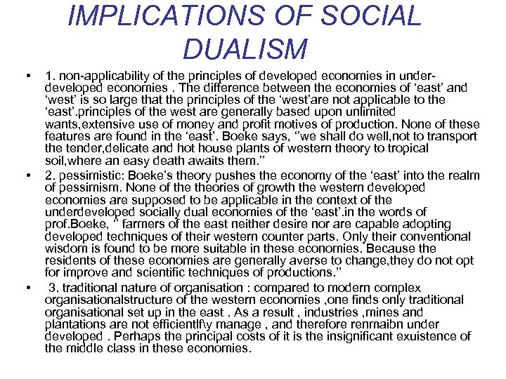 IMPLICATIONS OF SOCIAL DUALISM • • • 1. non-applicability of the principles of developed