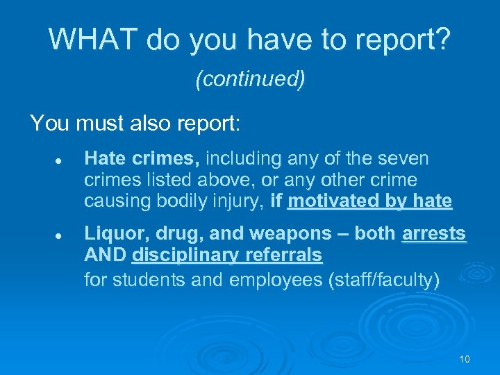 WHAT do you have to report? (continued) You must also report: l l Hate