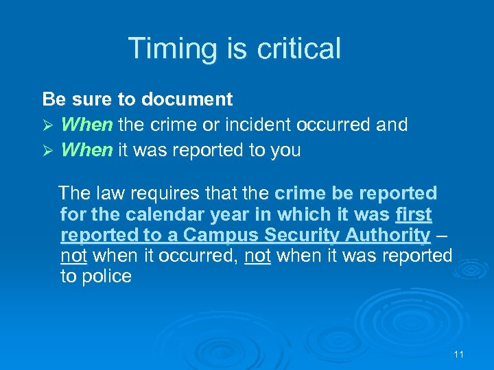 Timing is critical Be sure to document Ø When the crime or incident occurred
