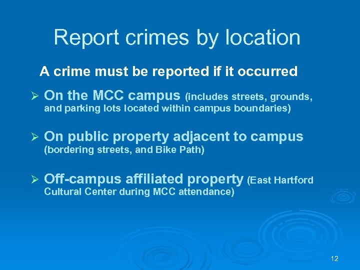 Report crimes by location A crime must be reported if it occurred Ø On