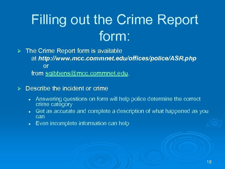Filling out the Crime Report form: Ø The Crime Report form is available at