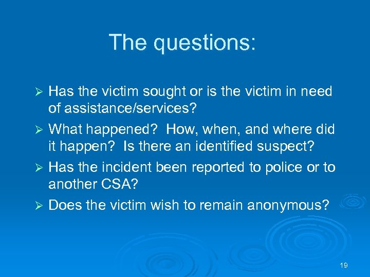 The questions: Has the victim sought or is the victim in need of assistance/services?