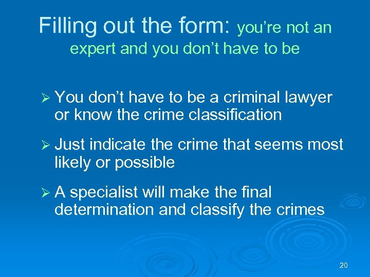 Filling out the form: you're not an expert and you don't have to be