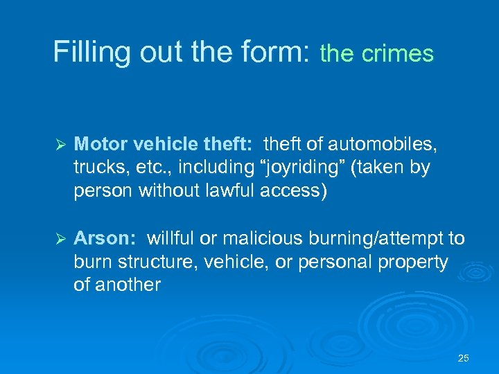 Filling out the form: the crimes Ø Motor vehicle theft: theft of automobiles, trucks,