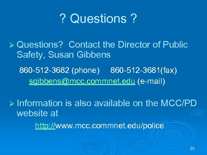 ? Questions ? Ø Questions? Contact the Director of Public Safety, Susan Gibbens 860