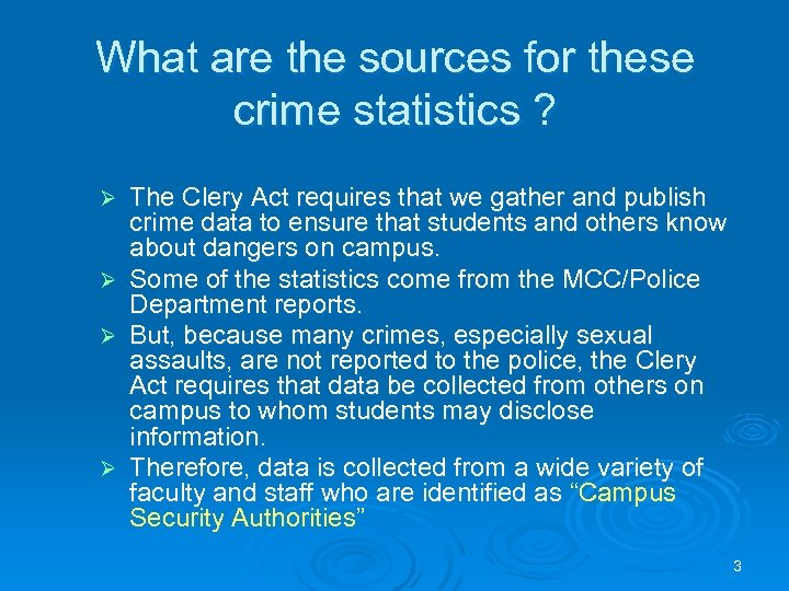 What are the sources for these crime statistics ? Ø Ø The Clery Act