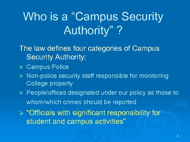 """Who is a """"Campus Security Authority"""" ? The law defines four categories of Campus"""