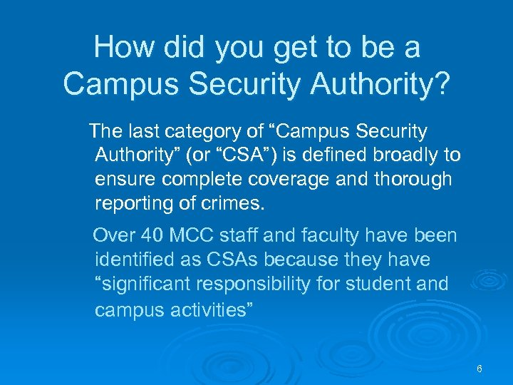 How did you get to be a Campus Security Authority? The last category of