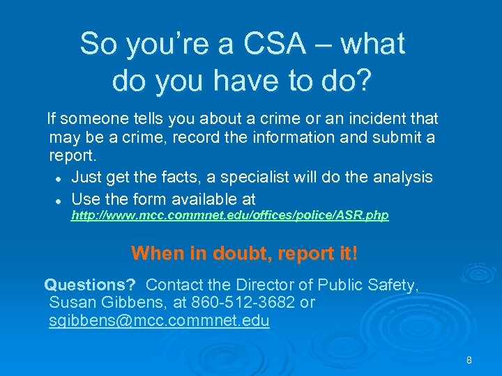 So you're a CSA – what do you have to do? If someone tells