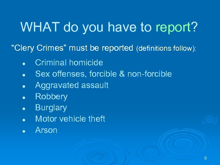 """WHAT do you have to report? """"Clery Crimes"""" must be reported (definitions follow): l"""