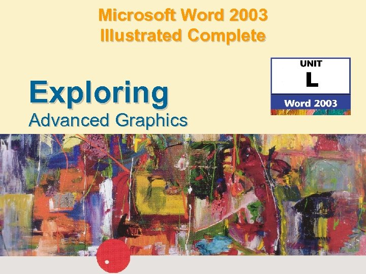 Microsoft Word 2003 Illustrated Complete Exploring Advanced Graphics