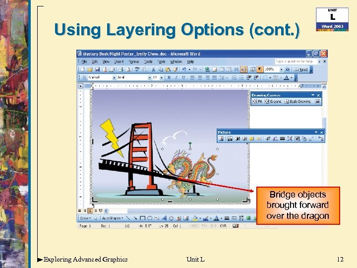 Using Layering Options (cont. ) Bridge objects brought forward over the dragon Exploring Advanced
