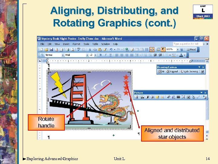 Aligning, Distributing, and Rotating Graphics (cont. ) Rotate handle Exploring Advanced Graphics Aligned and
