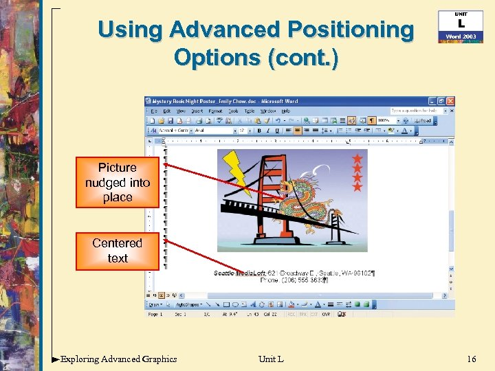 Using Advanced Positioning Options (cont. ) Picture nudged into place Centered text Exploring Advanced