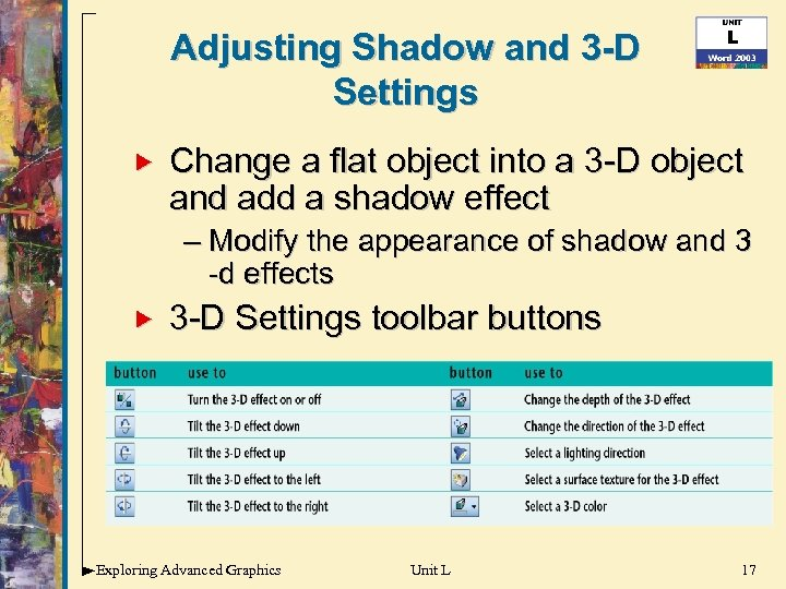 Adjusting Shadow and 3 -D Settings Change a flat object into a 3 -D