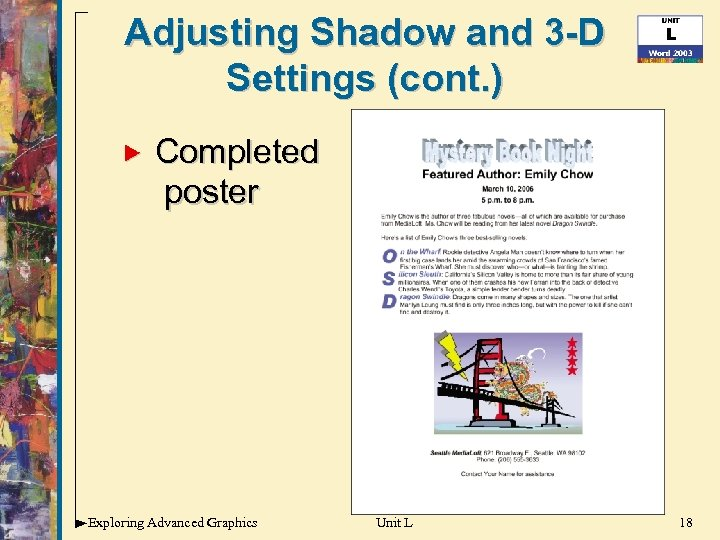 Adjusting Shadow and 3 -D Settings (cont. ) Completed poster Exploring Advanced Graphics Unit