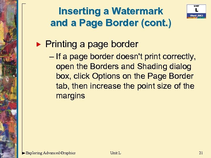 Inserting a Watermark and a Page Border (cont. ) Printing a page border –