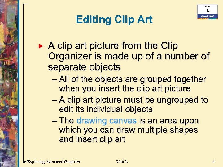 Editing Clip Art A clip art picture from the Clip Organizer is made up